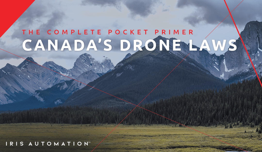 The Complete Pocket Primer on Canadian Drone Laws