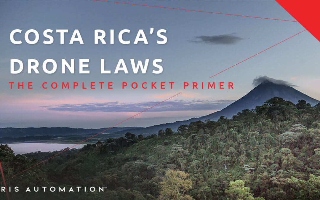 The Complete Pocket Primer on Costa Rica's Drone Laws